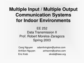 Multiple Input / Multiple Output Communication Systems for Indoor Environments