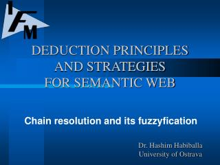 DEDUCTION PRINCIPLES AND STRATEGIES  FOR SEMANTIC WEB