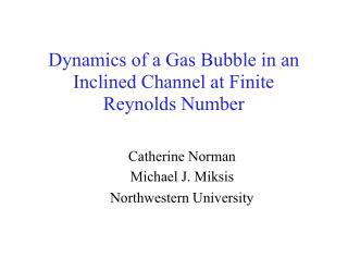 Dynamics of a Gas Bubble in an Inclined Channel at Finite Reynolds Number