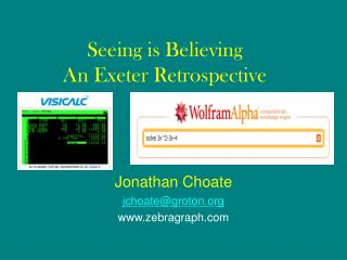 Seeing is Believing An Exeter Retrospective