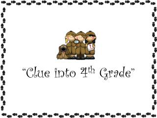 """ Clue into 4 th  Grade """