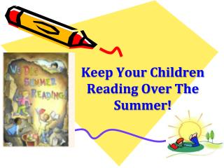 Keep Your Children Reading Over The Summer!