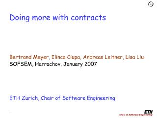 Doing more with contracts Bertrand Meyer, Ilinca Ciupa, Andreas Leitner, Lisa Liu