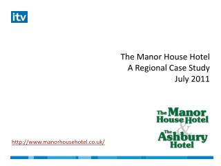 The Manor House Hotel  A Regional Case Study July 2011