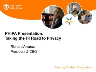 PHIPA Presentation: Taking the HI Road to Privacy
