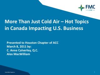 More Than Just Cold Air – Hot Topics in Canada Impacting U.S. Business