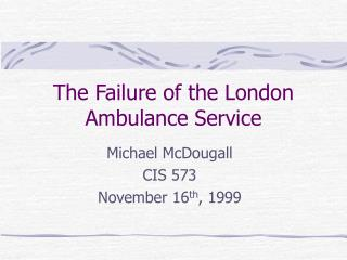 The Failure of the London Ambulance Service