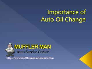 Auto Repair Grand Rapids_Importance of Oil Change.pptx