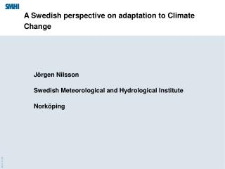 A Swedish perspective on adaptation to Climate Change