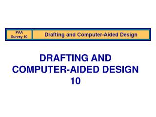DRAFTING AND  COMPUTER-AIDED DESIGN 10