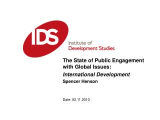 The State of Public Engagement with Global Issues:  International Development Spencer Henson