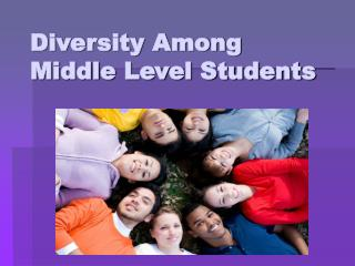 Diversity Among Middle Level Students
