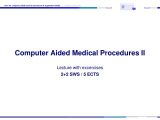 Computer Aided Medical Procedures II