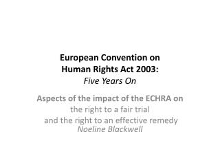 European Convention on Human Rights Act 2003: Five Years On