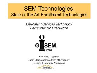 SEM Technologies: State of the Art Enrollment Technologies
