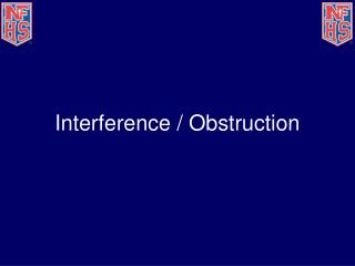 Interference / Obstruction
