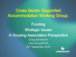 Cross Sector Supported Accommodation Working Group.