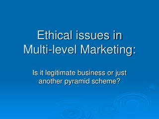 Ethical issues in  Multi-level Marketing: