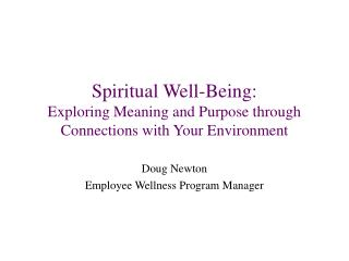 Spiritual Well-Being: Exploring Meaning and Purpose through Connections with Your Environment