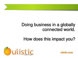 Doing business in a globally connected world. How does this impact you?