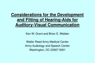 Considerations for the Development  and Fitting of Hearing-Aids for  Auditory-Visual Communication