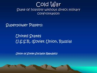 Cold War State of hostility without direct military confrontation
