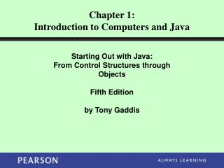 Chapter 1: Introduction to Computers and Java