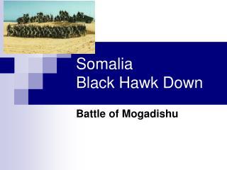 Somalia Black Hawk Down