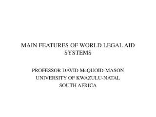 MAIN FEATURES OF WORLD LEGAL AID SYSTEMS