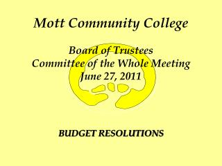 Mott Community College Board of Trustees Committee of the Whole Meeting June 27, 2011