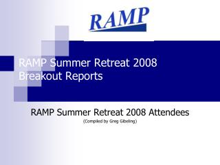 RAMP Summer Retreat 2008 Breakout Reports