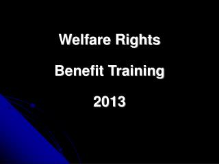 Welfare Rights  Benefit Training  2013