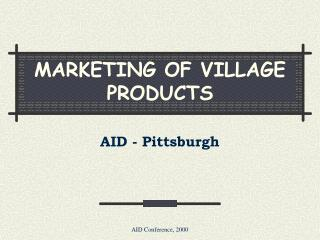 MARKETING OF VILLAGE PRODUCTS