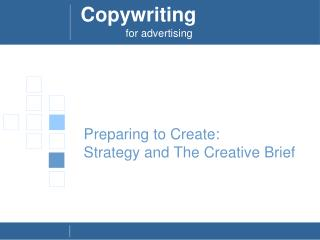 Preparing to Create: Strategy and The Creative Brief
