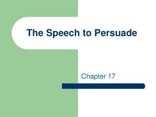 The Speech to Persuade