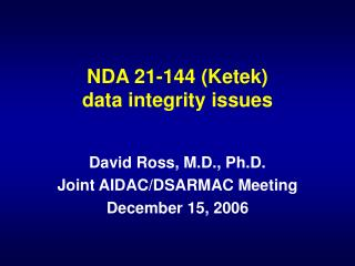 NDA 21-144 (Ketek)  data integrity issues