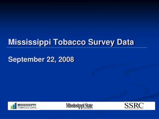 Mississippi Tobacco Survey Data September 22, 2008