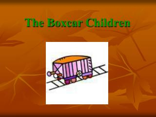 The Boxcar  C hildren
