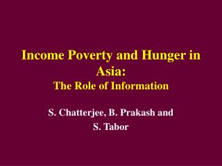 Income Poverty and Hunger in Asia:  The Role of Information