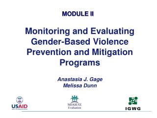 Monitoring and Evaluating Gender-Based Violence Prevention and Mitigation Programs Anastasia J. Gage Melissa Dunn