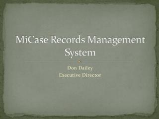 MiCase Records Management System
