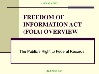 FREEDOM OF INFORMATION ACT (FOIA) OVERVIEW