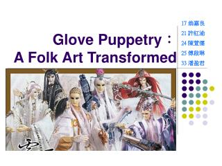 Glove Puppetry : A Folk Art Transformed