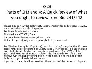 8/29 Parts of CH3 and 4: A Quick Review of what you ought to review from Bio 241/242