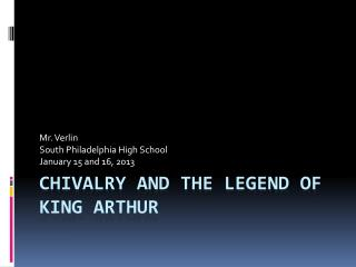 Chivalry and the legend of king  arthur
