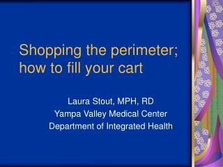 Shopping the perimeter; how to fill your cart