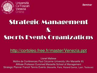Strategic  Management  & Sports Events Organizations http://cortoleo.free.fr/master/Venezia.ppt