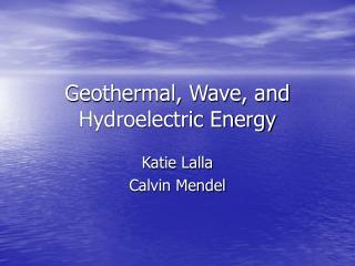 Geothermal, Wave, and Hydroelectric Energy