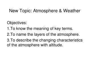 New Topic: Atmosphere & Weather