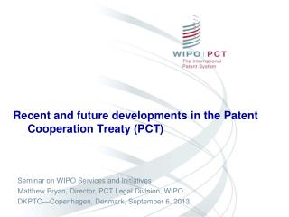 Recent and future developments in the Patent Cooperation Treaty (PCT)